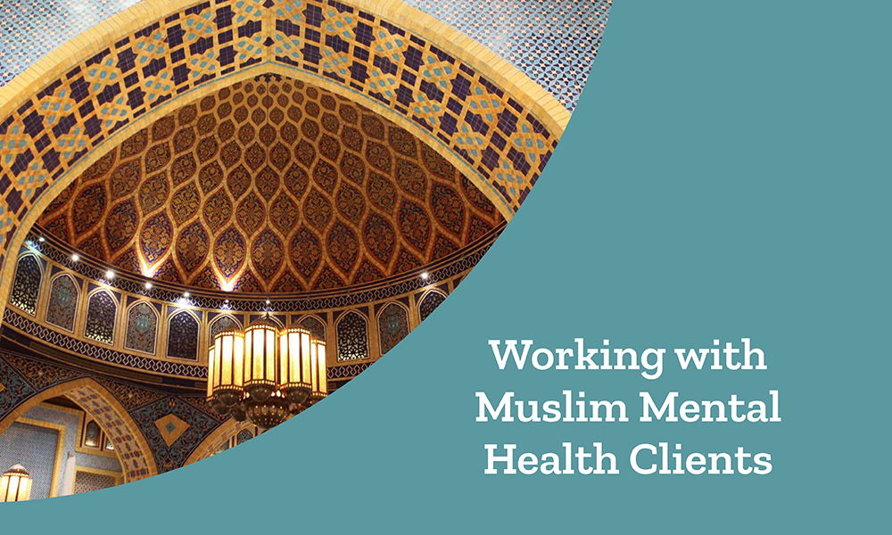 Working with Muslim Mental Health Clients